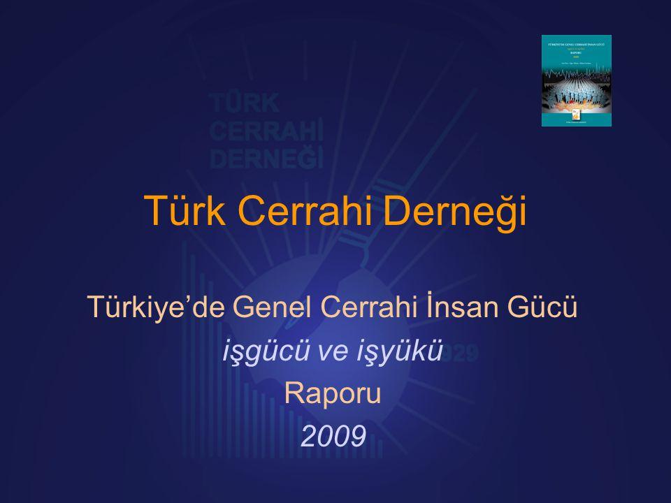 Türkiye'de Genel Cerrahi İnsan Gücü işgücü ve işyükü Raporu 2009