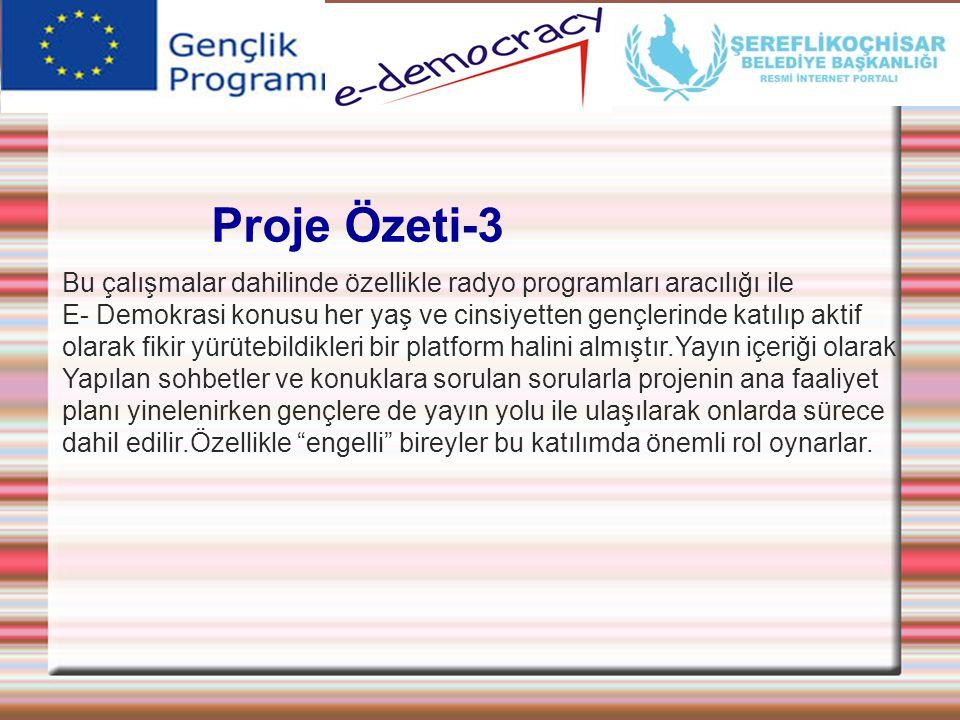 Proje Özeti-3 Bu çalışmalar dahilinde özellikle radyo programları aracılığı ile.