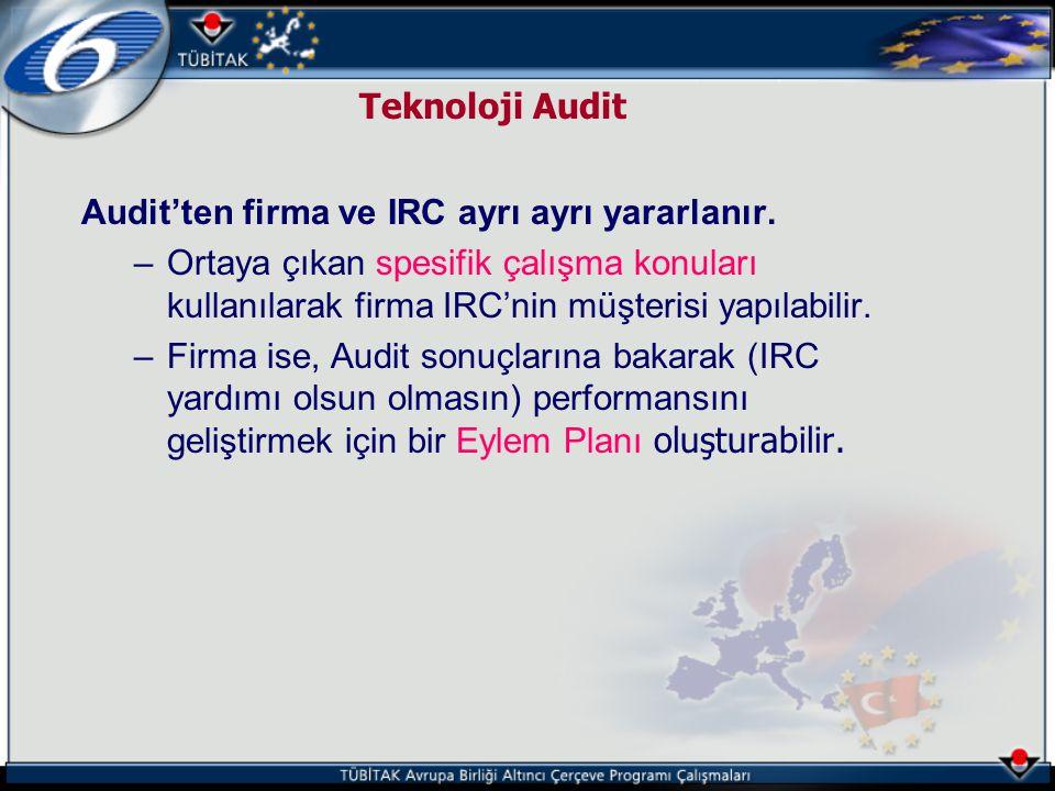 Teknoloji Audit Audit'ten firma ve IRC ayrı ayrı yararlanır.