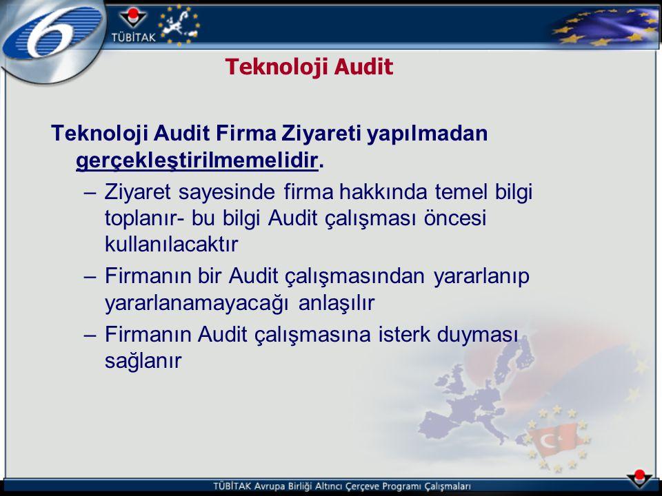 Teknoloji Audit Teknoloji Audit Firma Ziyareti yapılmadan gerçekleştirilmemelidir.
