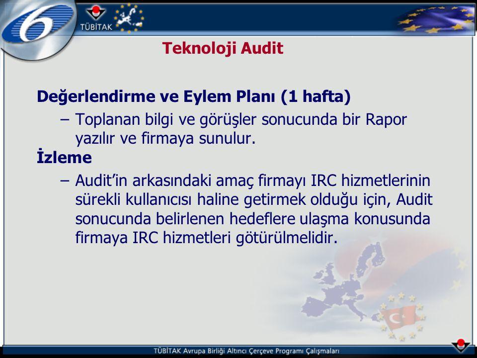 Teknoloji Audit Değerlendirme ve Eylem Planı (1 hafta) Toplanan bilgi ve görüşler sonucunda bir Rapor yazılır ve firmaya sunulur.