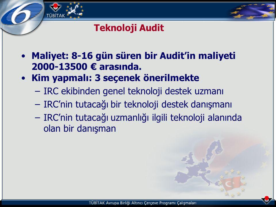 Teknoloji Audit Maliyet: 8-16 gün süren bir Audit'in maliyeti 2000-13500 € arasında. Kim yapmalı: 3 seçenek önerilmekte.