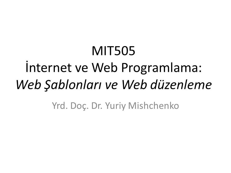 MIT505 İnternet ve Web Programlama: Web Şablonları ve Web düzenleme