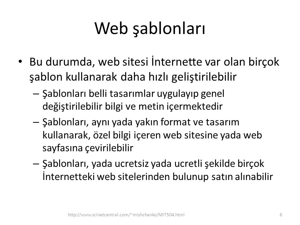 Web şablonları Bu durumda, web sitesi İnternette var olan birçok şablon kullanarak daha hızlı geliştirilebilir.