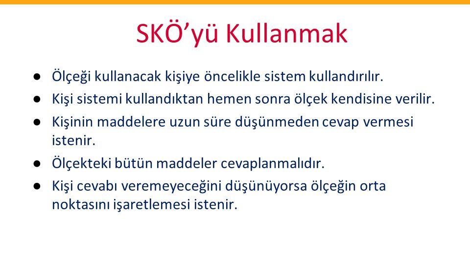 SKÖ'yü Kullanmak Ölçeği kullanacak kişiye öncelikle sistem kullandırılır. Kişi sistemi kullandıktan hemen sonra ölçek kendisine verilir.