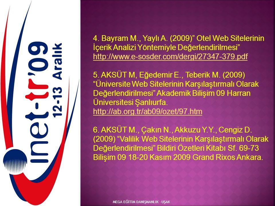 4. Bayram M., Yaylı A. (2009) Otel Web Sitelerinin İçerik Analizi Yöntemiyle Değerlendirilmesi http://www.e-sosder.com/dergi/27347-379.pdf
