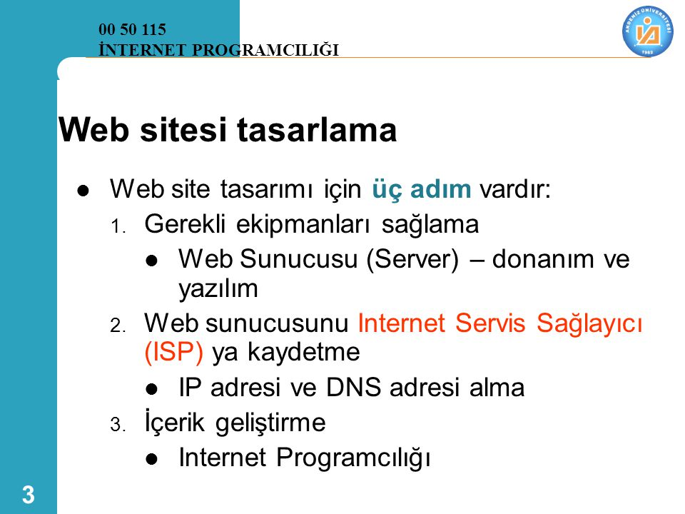 Web sitesi tasarlama Web site tasarımı için üç adım vardır: