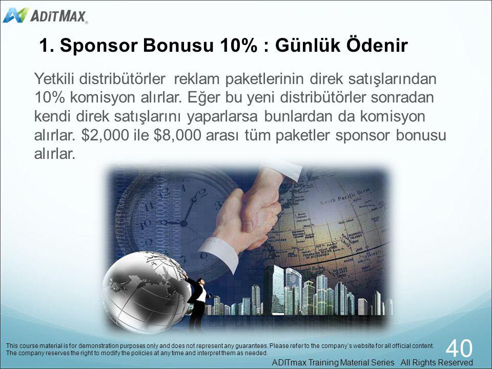 40 1. Sponsor Bonusu 10% : Günlük Ödenir