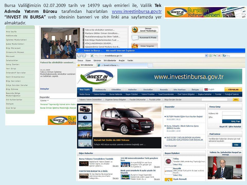Bursa Valiliğimizin 02.07.2009 tarih ve 14979 sayılı emirleri ile, Valilik Tek Adımda Yatırım Bürosu tarafından hazırlatılan www.investinbursa.gov.tr INVEST IN BURSA web sitesinin banneri ve site linki ana sayfamızda yer almaktadır.