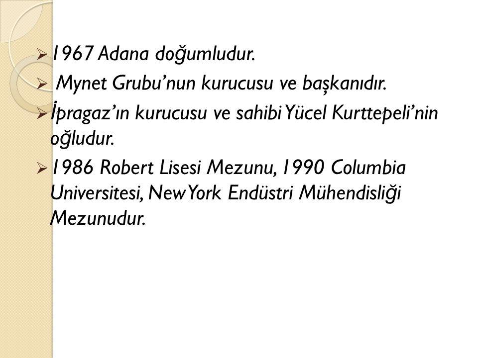 1967 Adana doğumludur. Mynet Grubu'nun kurucusu ve başkanıdır. İpragaz'ın kurucusu ve sahibi Yücel Kurttepeli'nin oğludur.