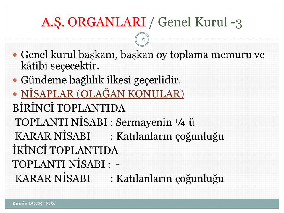 A.Ş. ORGANLARI / Genel Kurul -3