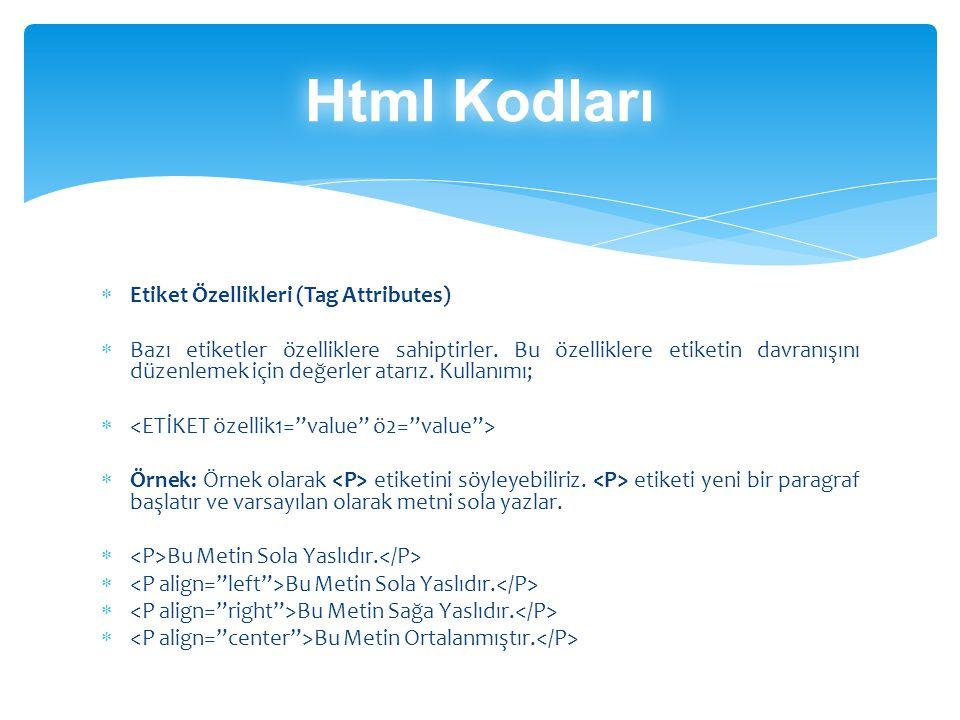 Html Kodları Etiket Özellikleri (Tag Attributes)