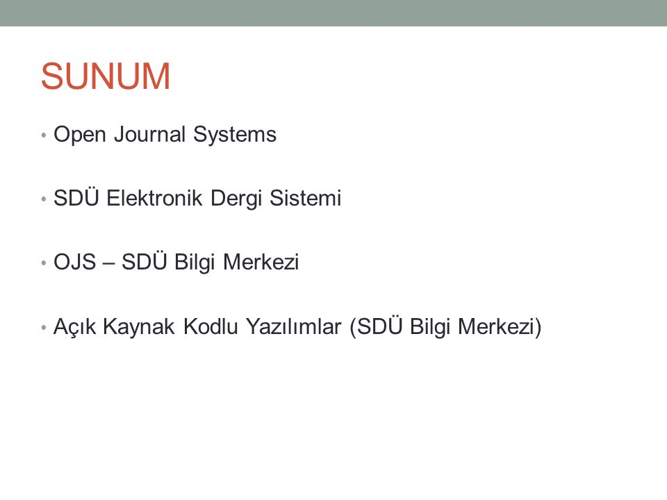 SUNUM Open Journal Systems SDÜ Elektronik Dergi Sistemi