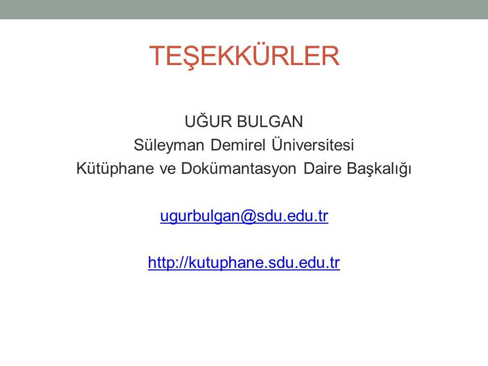 TEŞEKKÜRLER UĞUR BULGAN Süleyman Demirel Üniversitesi