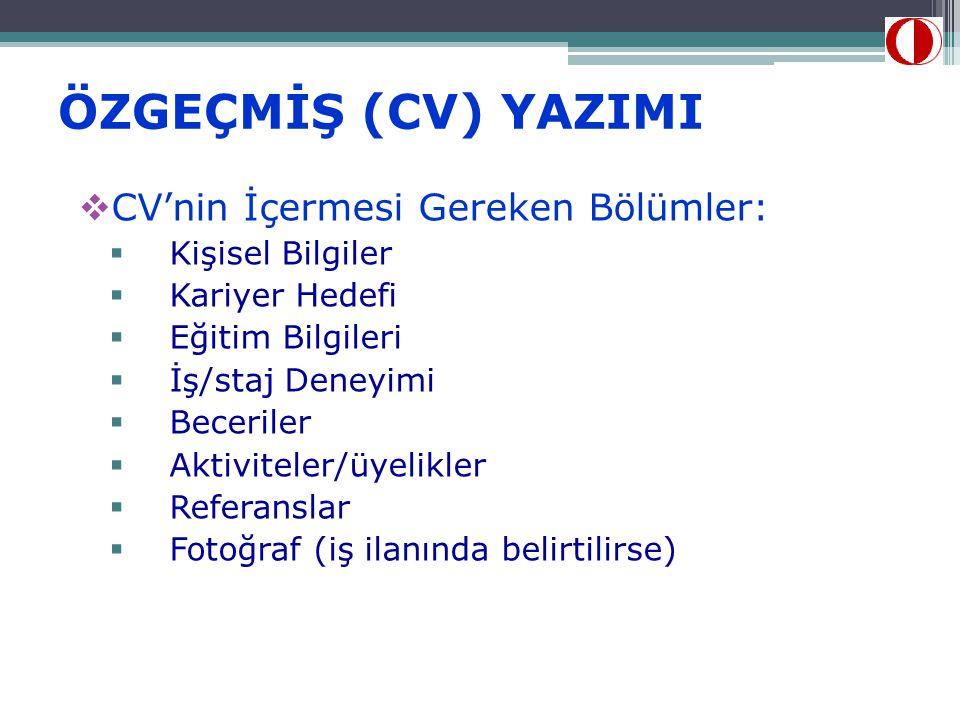 ÖZGEÇMİŞ (CV) YAZIMI CV'nin İçermesi Gereken Bölümler: