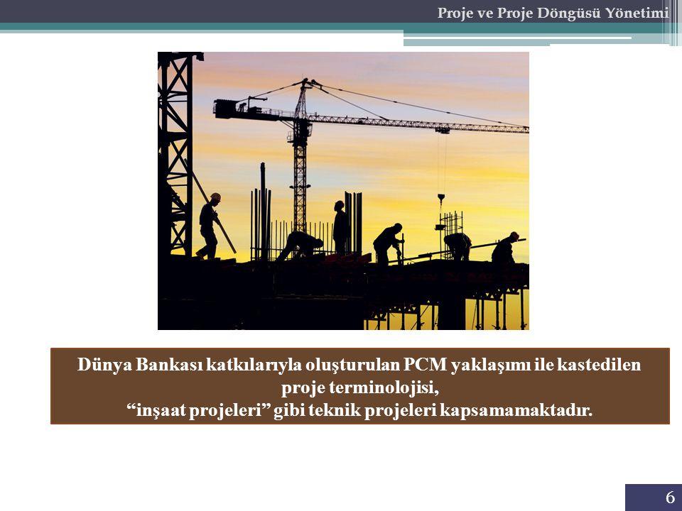 Dünya Bankası katkılarıyla oluşturulan PCM yaklaşımı ile kastedilen