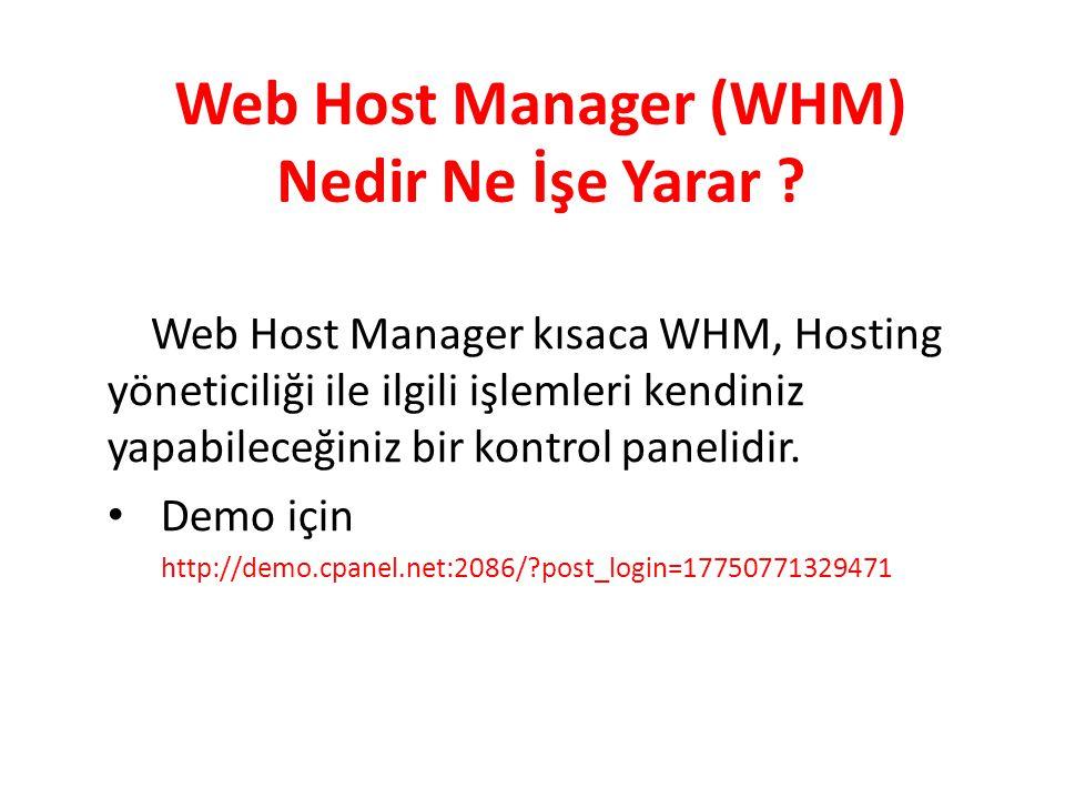 Web Host Manager (WHM) Nedir Ne İşe Yarar