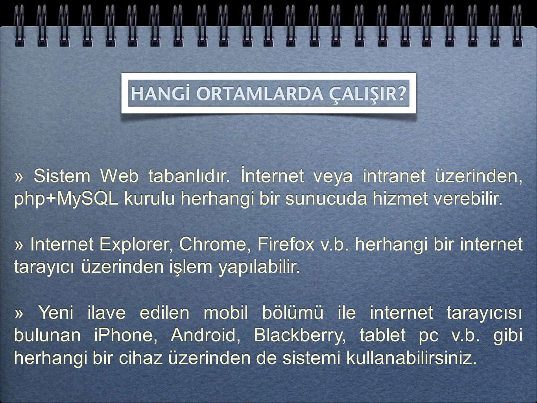 » Sistem Web tabanlıdır