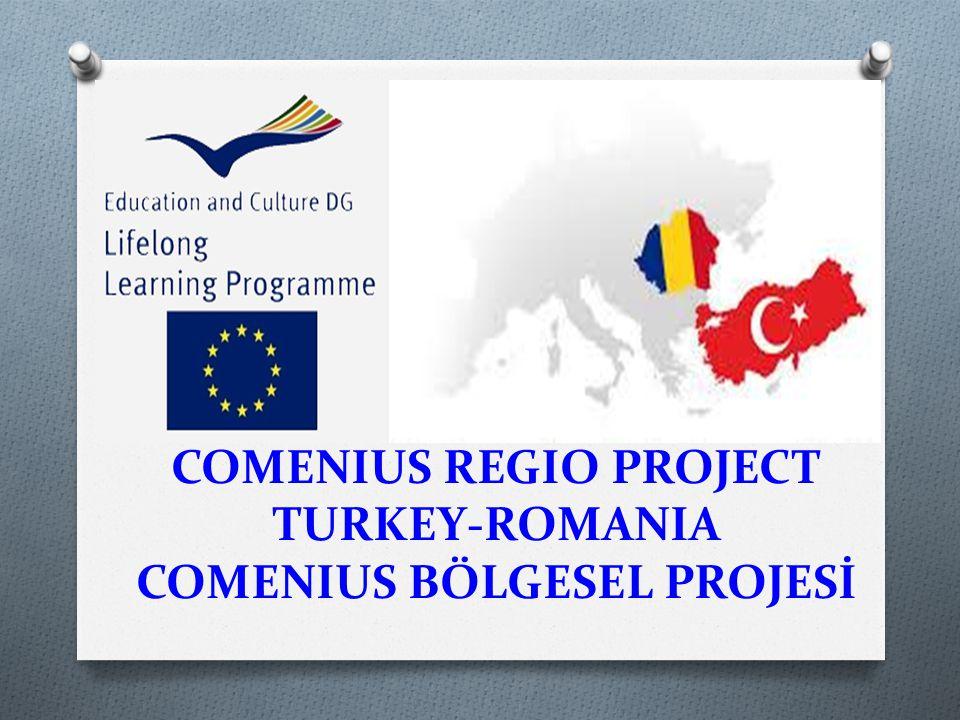COMENIUS REGIO PROJECT TURKEY-ROMANIA COMENIUS BÖLGESEL PROJESİ