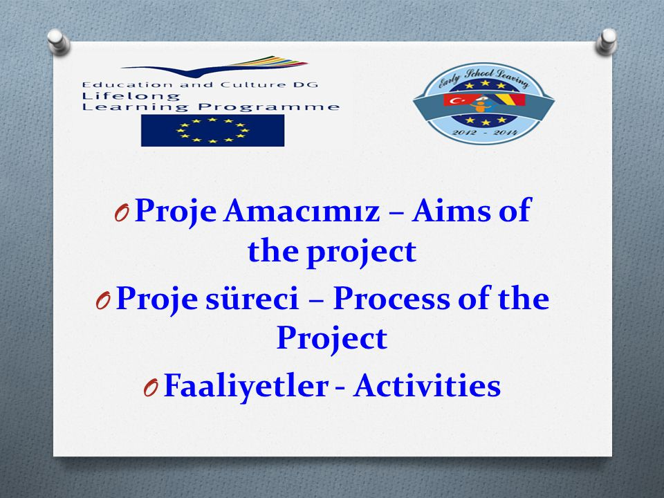 Proje Amacımız – Aims of the project