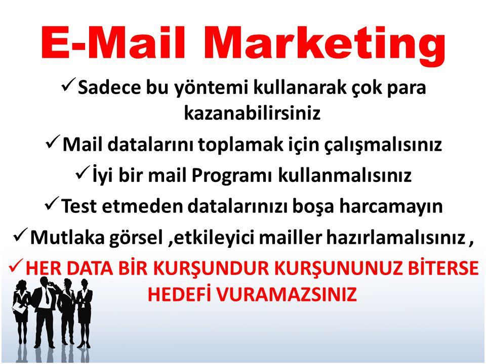 E-Mail Marketing Sadece bu yöntemi kullanarak çok para kazanabilirsiniz. Mail datalarını toplamak için çalışmalısınız.