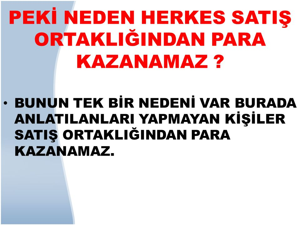 PEKİ NEDEN HERKES SATIŞ ORTAKLIĞINDAN PARA KAZANAMAZ