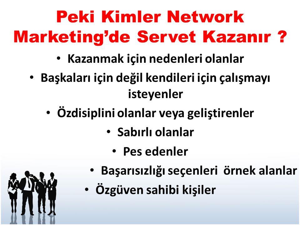 Peki Kimler Network Marketing'de Servet Kazanır