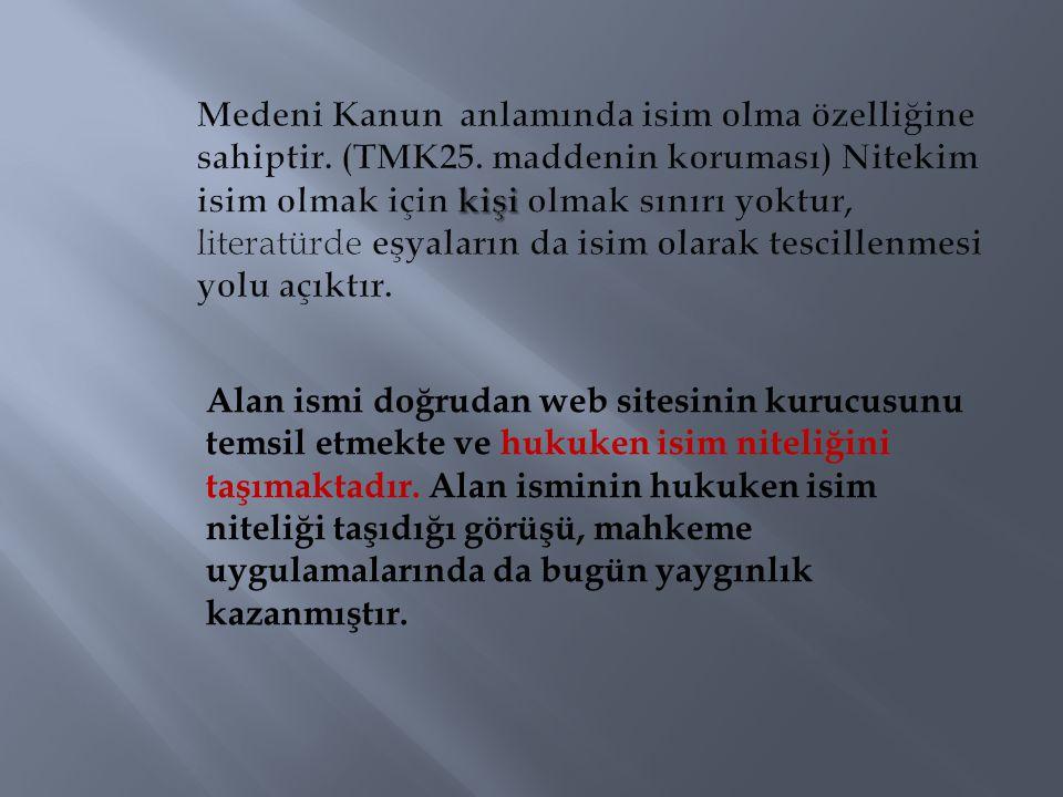Medeni Kanun anlamında isim olma özelliğine sahiptir. (TMK25
