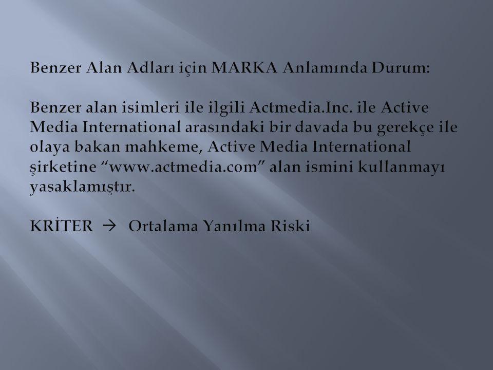 Benzer Alan Adları için MARKA Anlamında Durum: Benzer alan isimleri ile ilgili Actmedia.Inc.