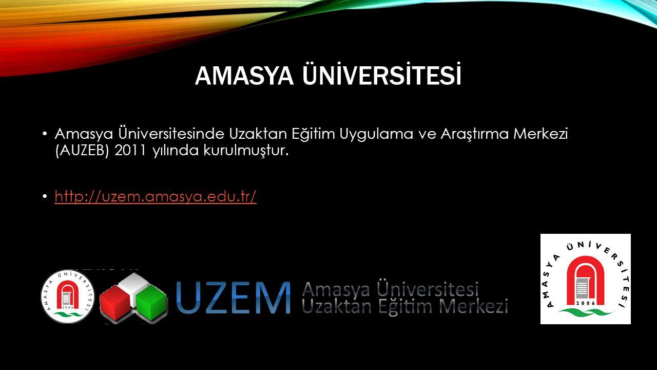Amasya Ünİversİtesİ Amasya Üniversitesinde Uzaktan Eğitim Uygulama ve Araştırma Merkezi (AUZEB) 2011 yılında kurulmuştur.