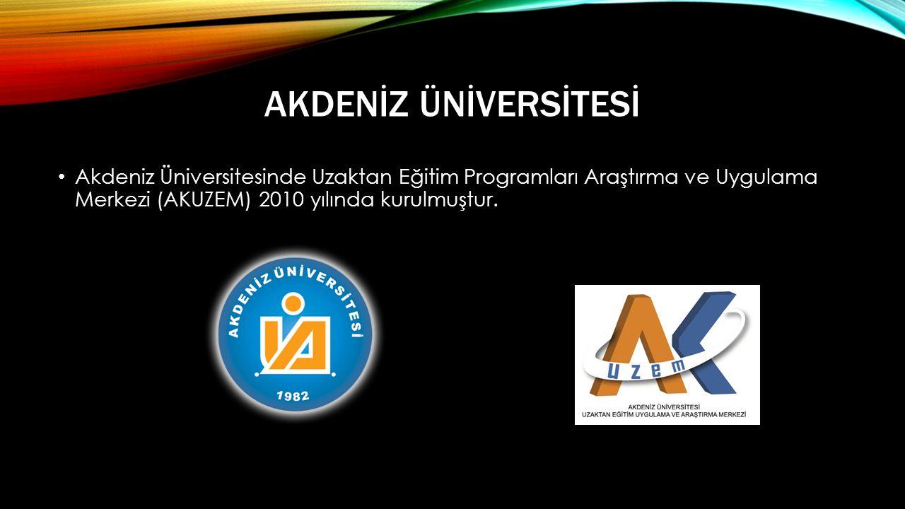 Akdenİz Ünİversİtesİ Akdeniz Üniversitesinde Uzaktan Eğitim Programları Araştırma ve Uygulama Merkezi (AKUZEM) 2010 yılında kurulmuştur.