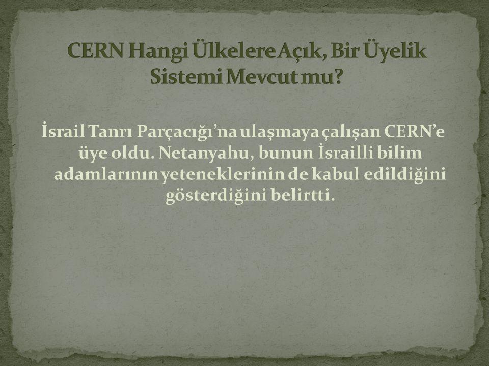 CERN Hangi Ülkelere Açık, Bir Üyelik Sistemi Mevcut mu