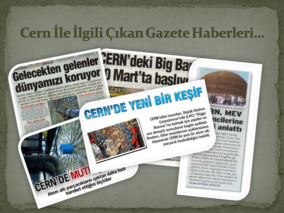 Cern İle İlgili Çıkan Gazete Haberleri…
