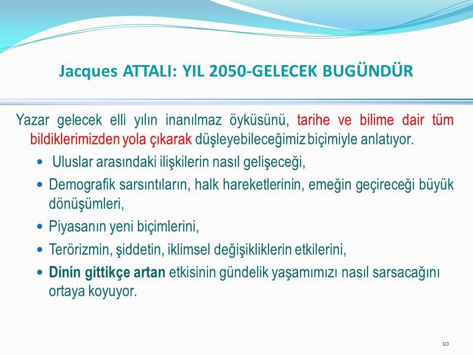 Jacques ATTALI: YIL 2050-GELECEK BUGÜNDÜR