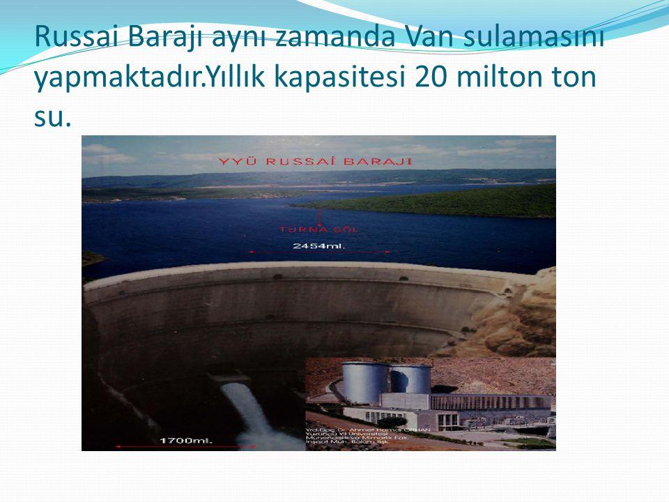 Russai Barajı aynı zamanda Van sulamasını yapmaktadır