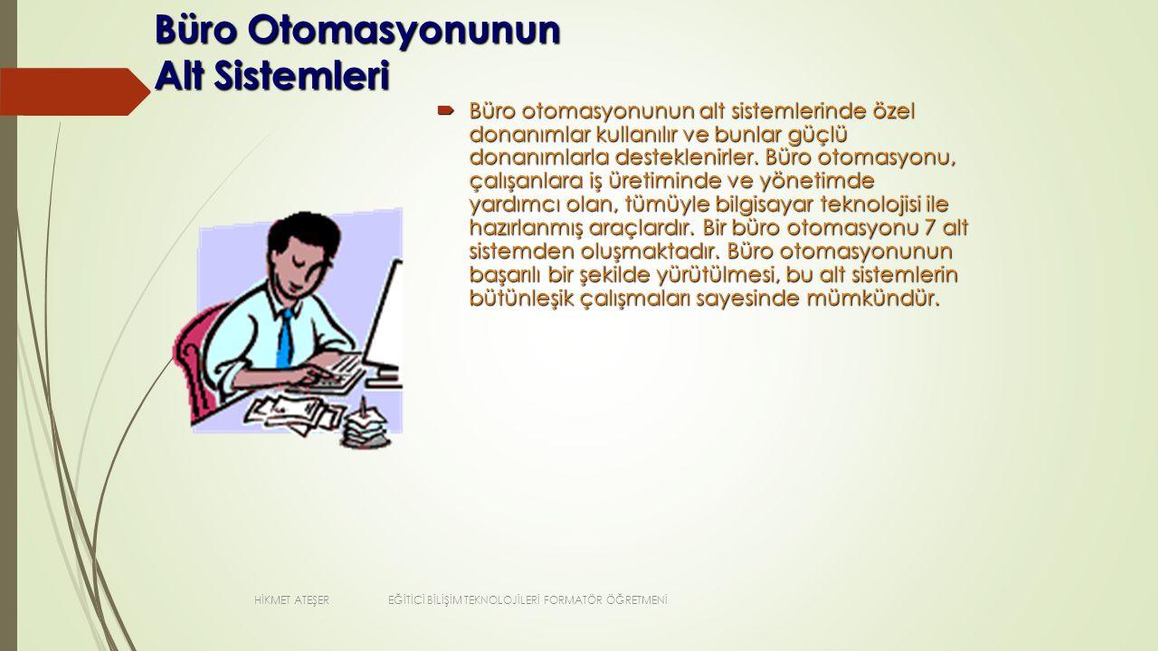 Büro Otomasyonunun Alt Sistemleri