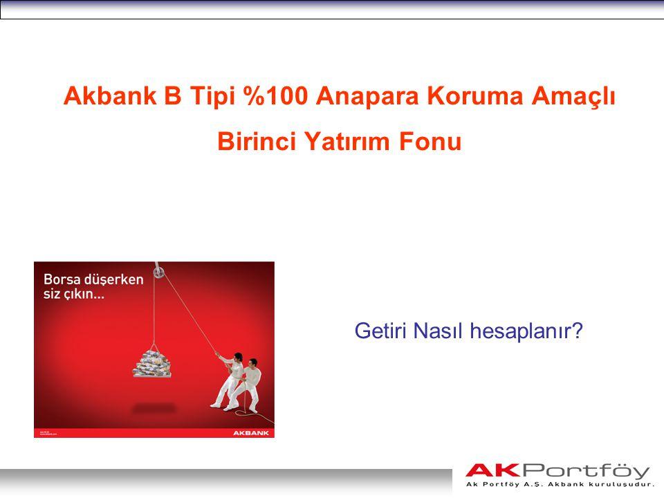 Akbank B Tipi %100 Anapara Koruma Amaçlı Birinci Yatırım Fonu