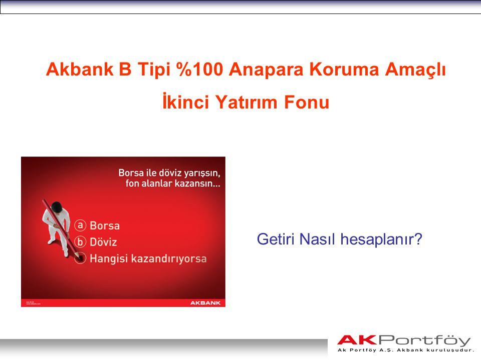 Akbank B Tipi %100 Anapara Koruma Amaçlı İkinci Yatırım Fonu