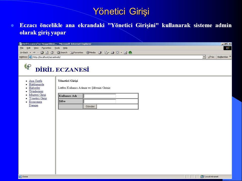 Yönetici Girişi Eczacı öncelikle ana ekrandaki Yönetici Girişini kullanarak sisteme admin olarak giriş yapar.