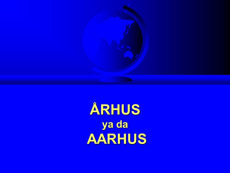 ÅRHUS ya da AARHUS Nasıl okunur Halkın şikayeti