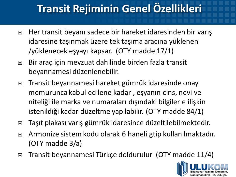 Transit Rejiminin Genel Özellikleri