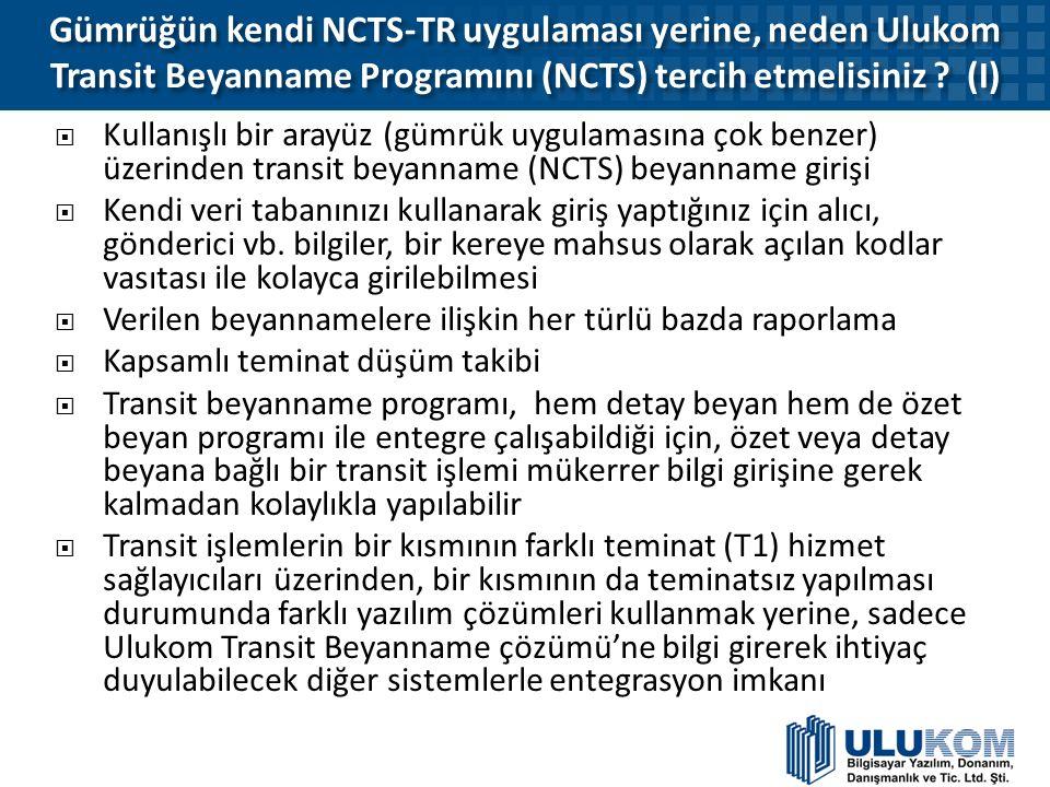 Gümrüğün kendi NCTS-TR uygulaması yerine, neden Ulukom Transit Beyanname Programını (NCTS) tercih etmelisiniz (I)