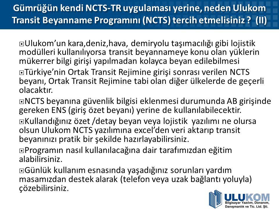 Gümrüğün kendi NCTS-TR uygulaması yerine, neden Ulukom Transit Beyanname Programını (NCTS) tercih etmelisiniz (II)