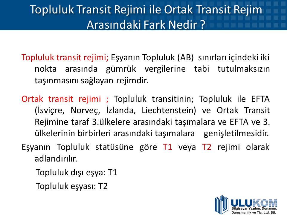 Topluluk Transit Rejimi ile Ortak Transit Rejim Arasındaki Fark Nedir