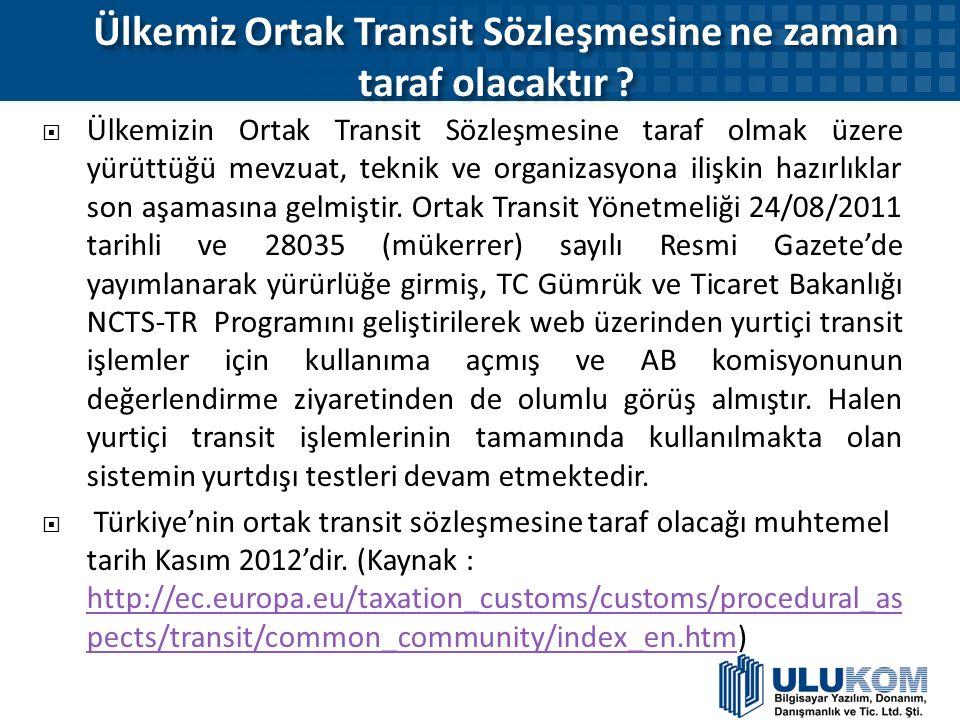 Ülkemiz Ortak Transit Sözleşmesine ne zaman taraf olacaktır