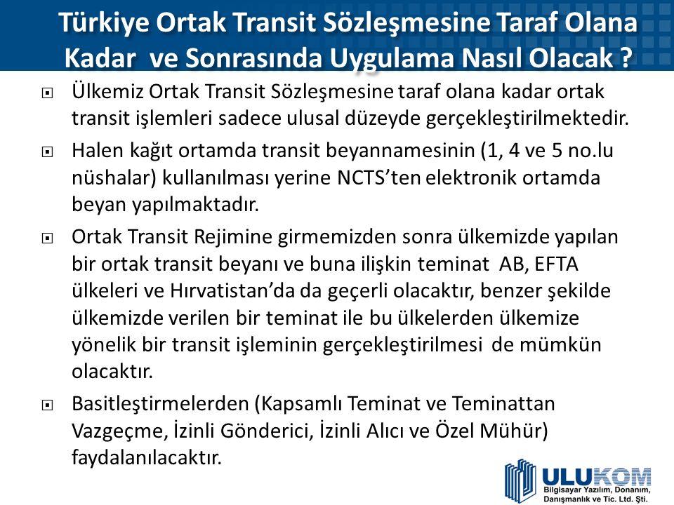 Türkiye Ortak Transit Sözleşmesine Taraf Olana Kadar ve Sonrasında Uygulama Nasıl Olacak