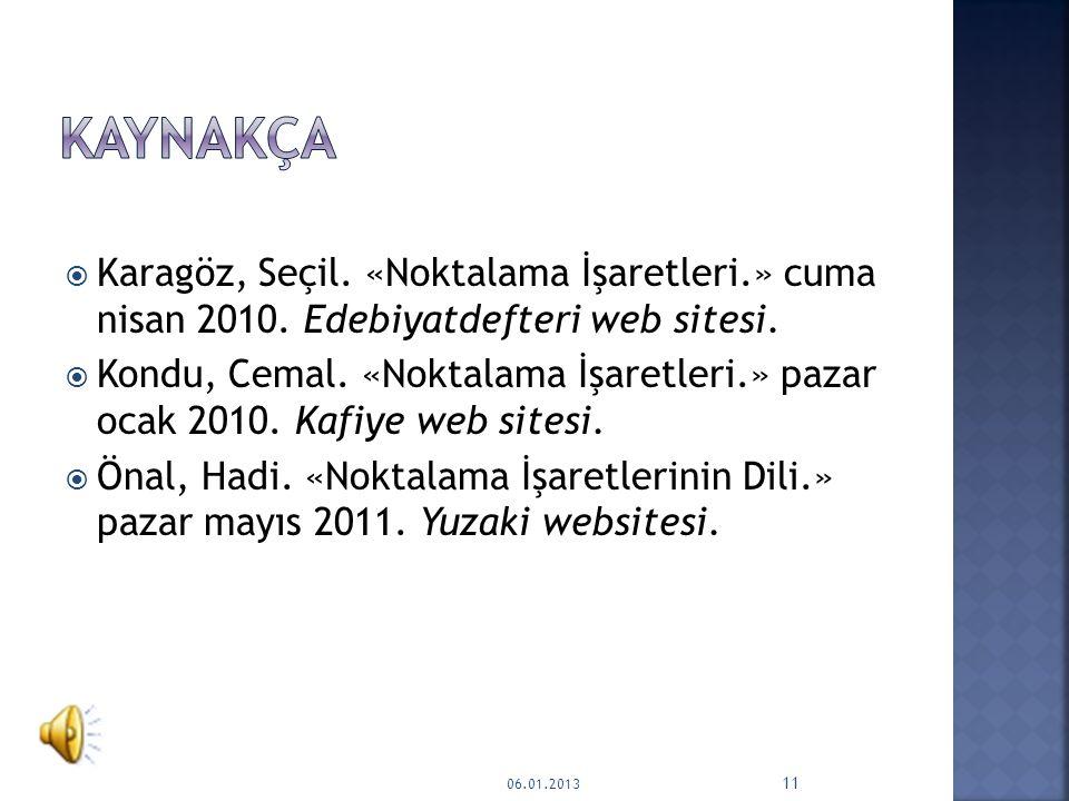 kaynakça Karagöz, Seçil. «Noktalama İşaretleri.» cuma nisan 2010. Edebiyatdefteri web sitesi.