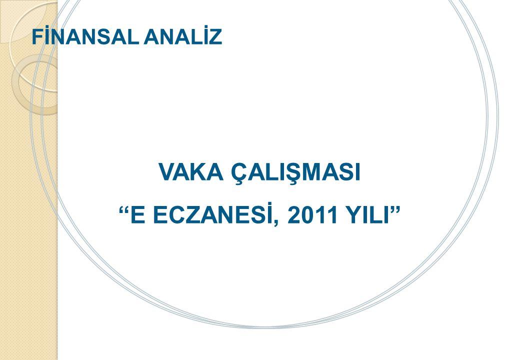 VAKA ÇALIŞMASI E ECZANESİ, 2011 YILI