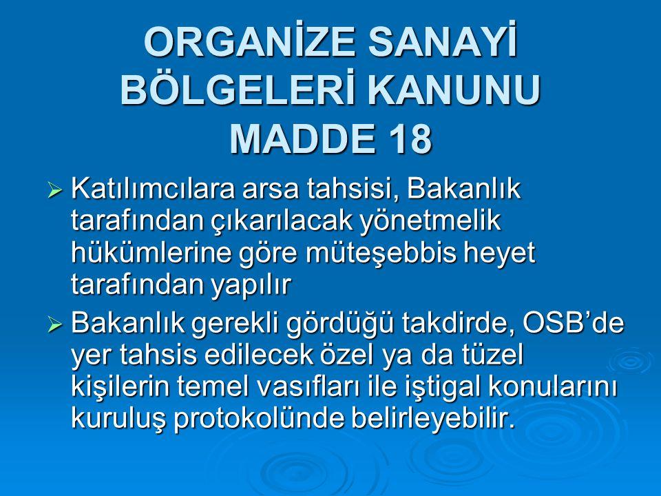 ORGANİZE SANAYİ BÖLGELERİ KANUNU MADDE 18