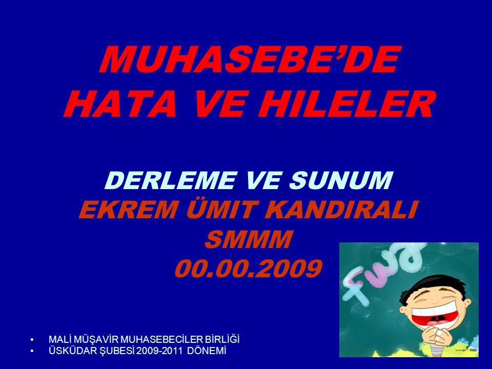 MUHASEBE'DE HATA VE HILELER DERLEME VE SUNUM EKREM ÜMIT KANDIRALI SMMM 00.00.2009